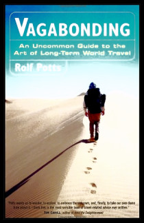 Travel, Adventures, Life, Vagabonding, Backpacking, Abroad, Travel Books