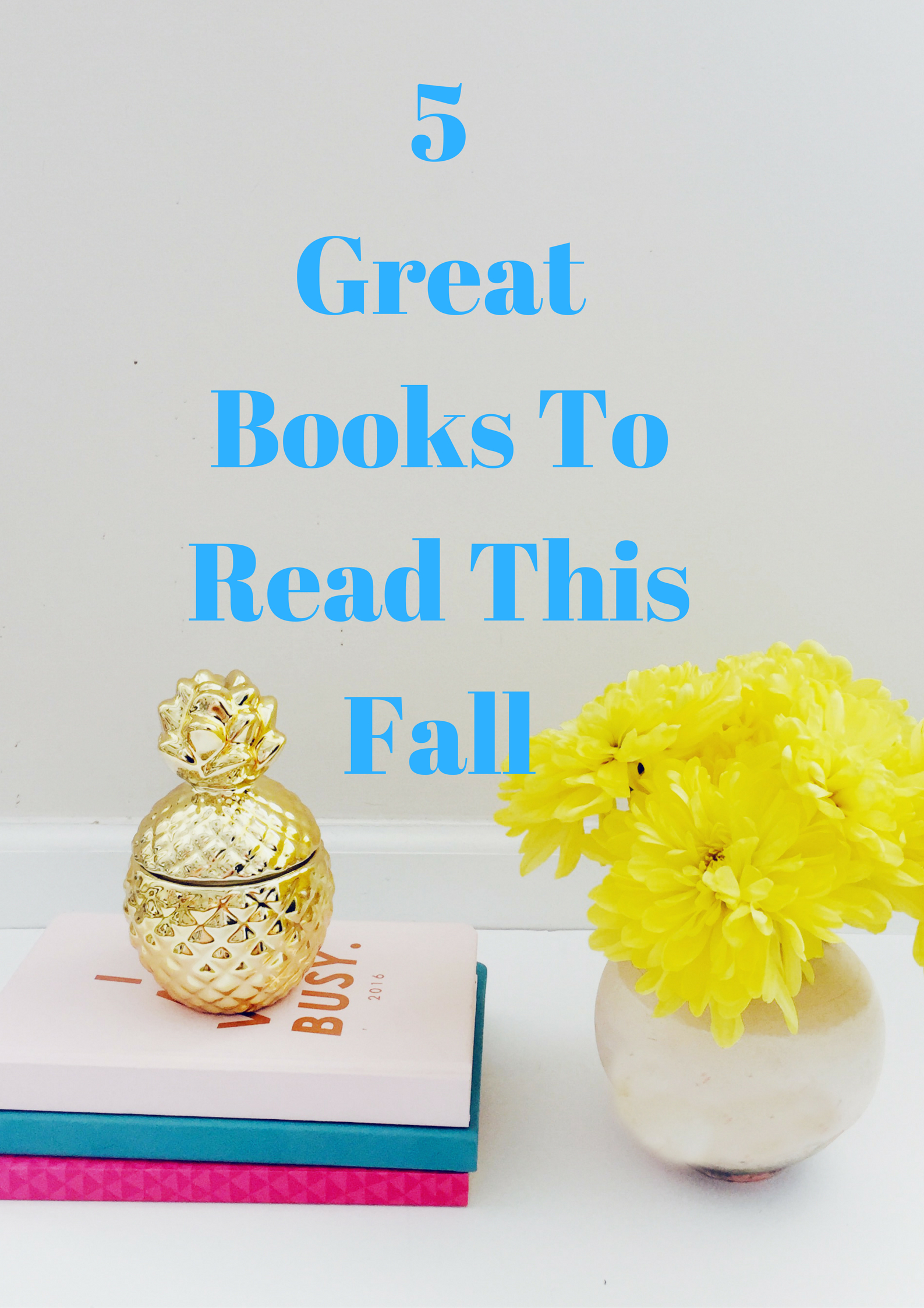 5 Great Books To Read This Fall