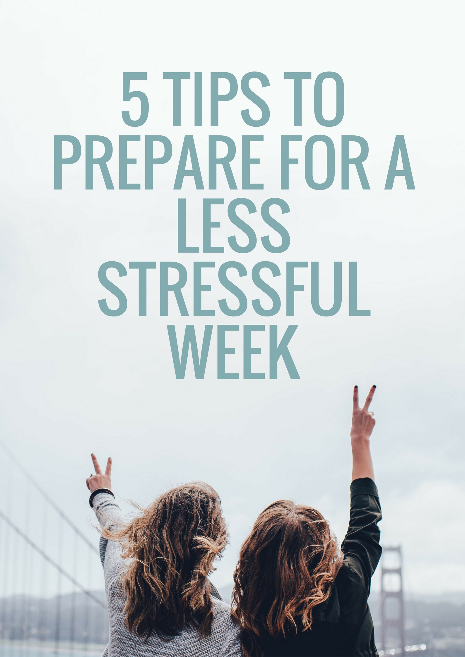 5 Tips to Prepare for a Less Stressful week