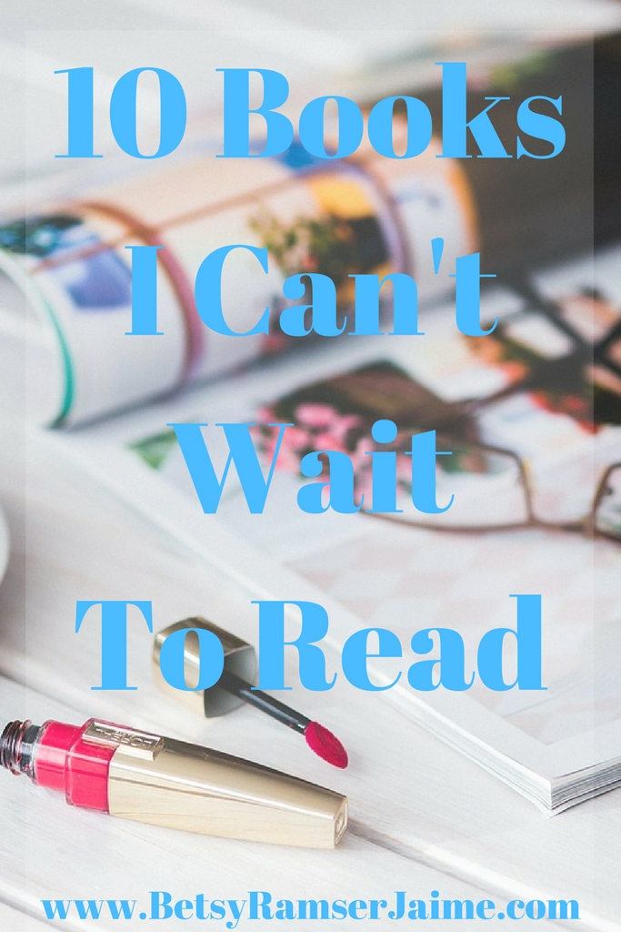 10 Books I Can't Wait To Read