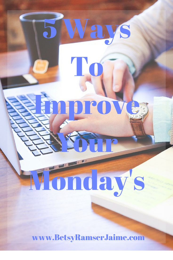 5 Ways To ImproveYour Monday's