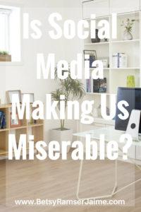 Is Social Media Making us Miserable