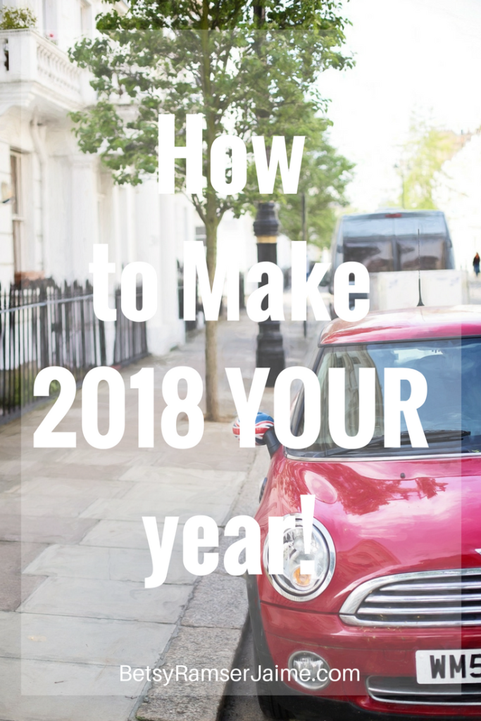 The #1 Way to Make 2018 YOUR year!